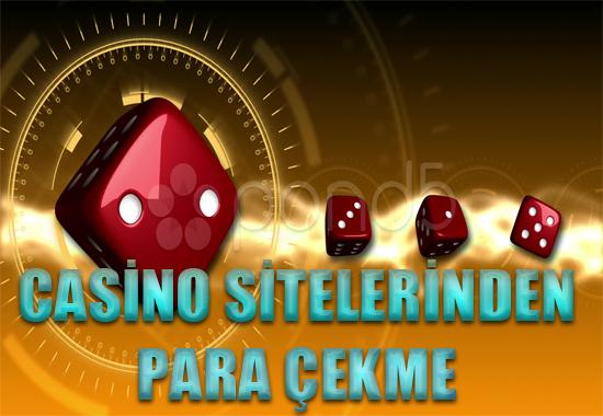 Casino sitelerinden para çekmek, Yabancı casino sitelerinden para çekmek, Casino sitelerinden nasıl para çekilir