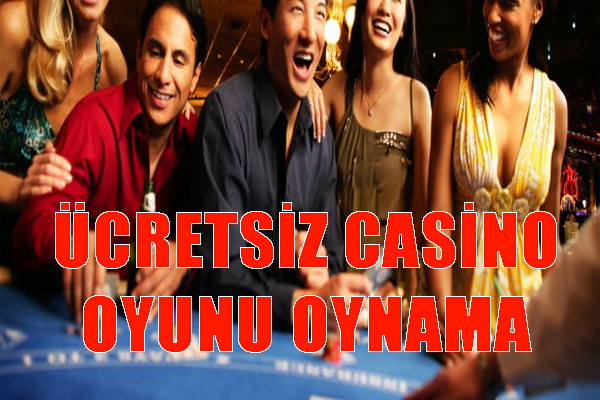 ücretsiz casino oyunları, Bedava casino oyunları, Casino sitelerinde ücretsiz oyun oynama